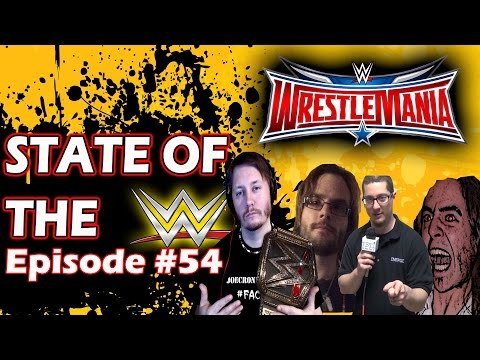 STATE OF THE WWE -  #54 - Road to Wrestlemania