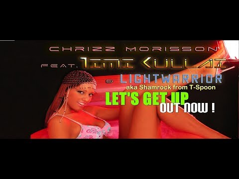 Chrizz Morisson feat. Timi Kullai & Lightwarrior of T-Spoon - Let's Get Up (Dmn Records)