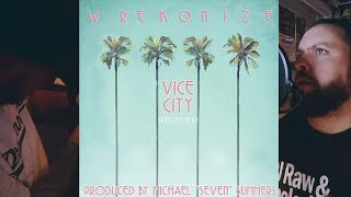 "Wrekonize - Vice City (Freestyle) (Prod. by Michael ""Seven"" Summers)"