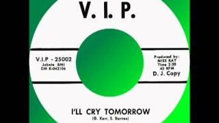 I'LL CRY TOMORROW, The Serenaders, (Rare) V.I.P. #25002 1964 Flipside: IF YOUR HEART SAYS YES Here is another great song from my collection that ...