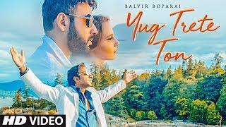 Balvir Boparai: Yug Trete Ton (Full Song) Prince Ghuman   Latest Punjabi Songs 2019