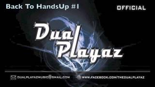 DUAL PLAYAZ - Back 2 HandsUp! #1 Mix 2012