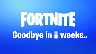Say Goodbye To Fortnite