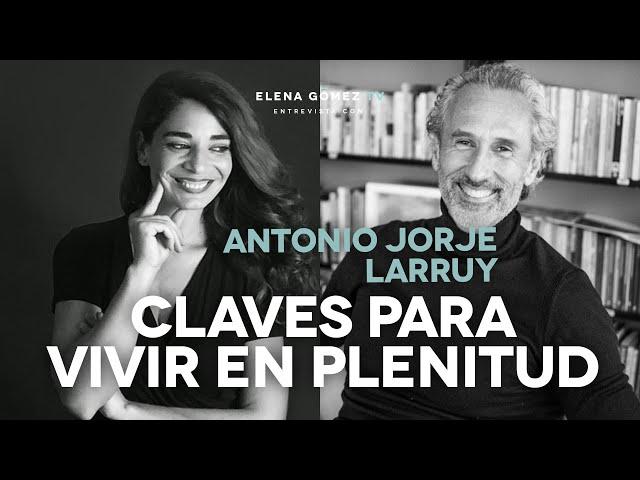 Claves para una vida plena. Entrevista a Antonio Jorge Larruy