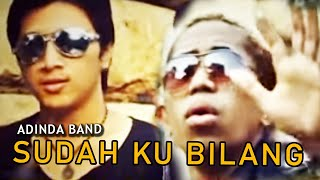 Repeat youtube video ADINDA Band - Sudah Ku Bilang [Official Music Video Clip]