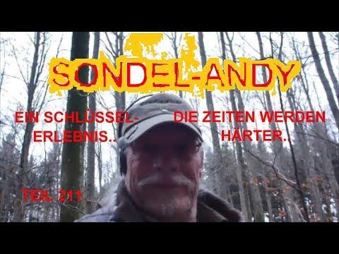 Sondeln mit Sondel-Andy. Ein Schlüsselerlebnis-die Zeiten werden härter..      Teil 211
