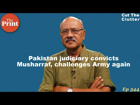 Why Pervez Musharraf's conviction marks a tectonic shift in Pakistan power structure | ep 344