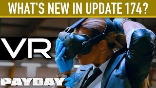 What's new in Update 174? [PAYDAY 2 VR]