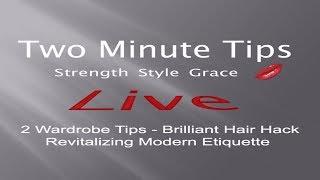 LIVE - Wardrobe Tips, Fun Hair Hack, Revitalizing Etiquette + Q & A