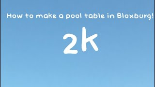 How to make a pool table only 2k! || Bloxburg roblox