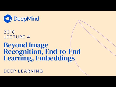 Deep Learning 4: Beyond Image Recognition, End-to-End Learning, Embeddings