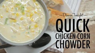 How To Make Quick Chicken Corn Chowder | Dinner Tonight | Myrecipes