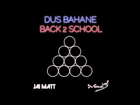 Dus Bahane - Back 2 School | Jai Matt & Dr. Srimix