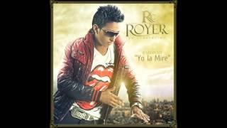 YO LA MIRE Royer El Consentido Merengue  2013