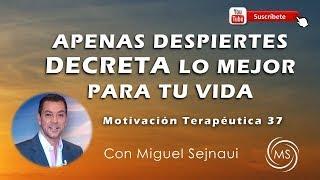 APENAS  DESPIERTES DECRETA LO MEJOR PARA TU VIDA   Motivación Terapéutica 37