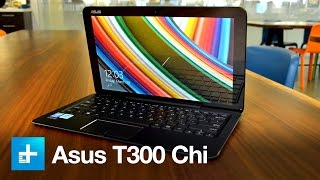 Asus Transformer Book T300 Chi - Review