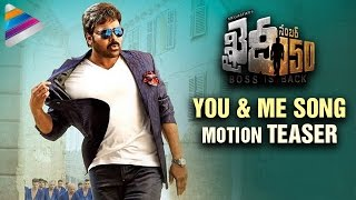 khaidi no 150 movie   you and me song motion teaser   releasing on 28th dec   chiranjeevi   kajal