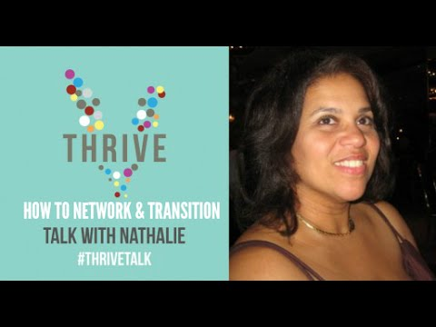 How to Network & Transition into a New Career |Thrive Talk | Nathalie Heywood