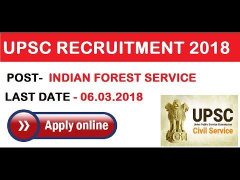 UPSC !! INDIAN FOREST SERVICE EXAMINATION 2018 !! latest govt jobs