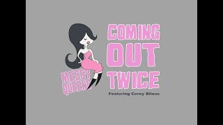 Coming Out Twice (Featuring Corey Bilous)