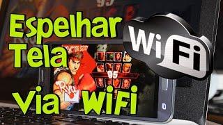 Como espelhar a Tela do Android na tela do Computador / PC / Notebook via WIFI