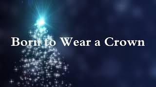 Born to Wear A Crown | Kimee Cleaton – Lyric Video