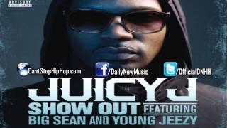 Juicy J - Show Out (Feat. Young Jeezy & Big Sean) [CDQ]