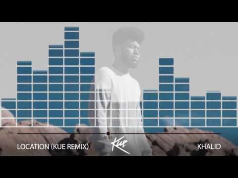Khalid - Location (Kue Remix)