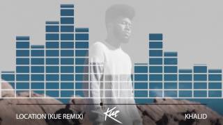 Khalid - Location Kue Remix