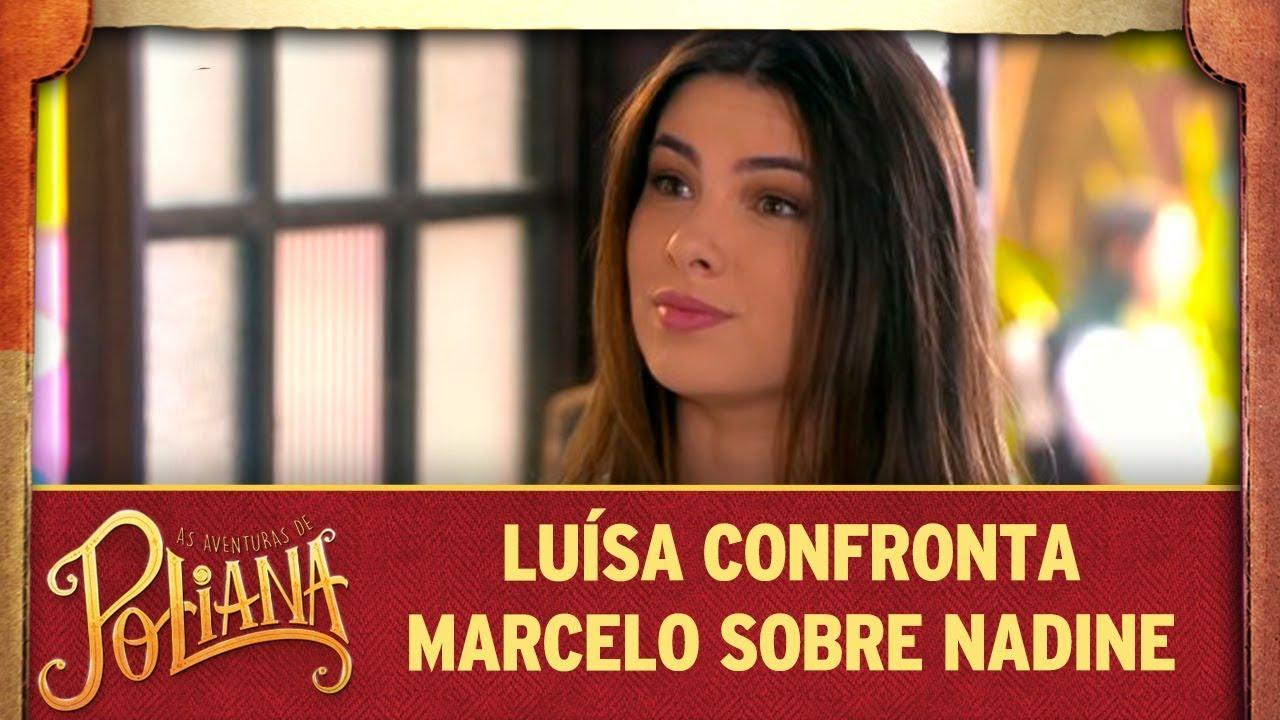 Luísa confronta Marcelo sobre Nadine | As Aventuras de Poliana