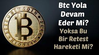 #Bitcoin Analiz - Bu Yukselisler bir Retest Hareketi Mi? Yoksa Yola Devam Mi? Btc Teknik Forex