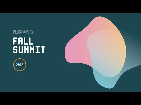 Plug and Play Tech Center: Fall Summit 2018 - Day 1, Part 1