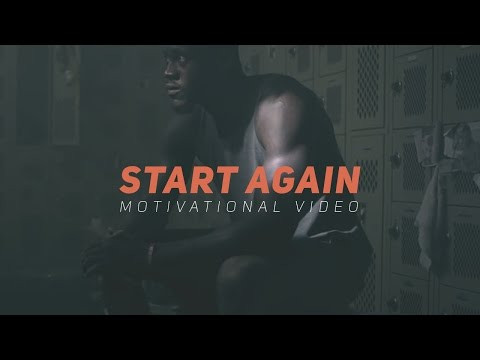 START AGAIN - Motivational Video (ft. Infinite Waters)