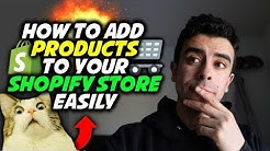 ADDING PRODUCTS TO YOUR SHOPIFY DROPSHIPPING STORE EASILY (Step By Step Walkthrough)