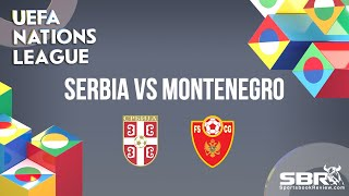Serbia vs Montenegro | UEFA Nations League | Match Predictions