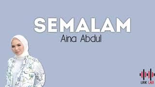 Download lagu Aina Abdul - Semalam (Lirik)
