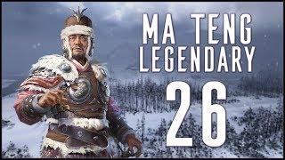 A RE-DO - Ma Teng (Legendary Romance) - Total War: Three Kingdoms - Ep.26!