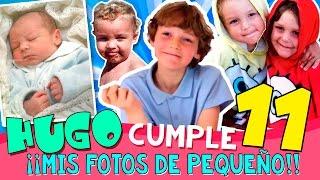 HUGO cumple 11 AÑOS 🎂 * ¡¡MIS FOTOS DE PEQUEÑO!! 📷 Vídeo ESPECIAL de cumpleaños 🎁 + ANÉCTODAS