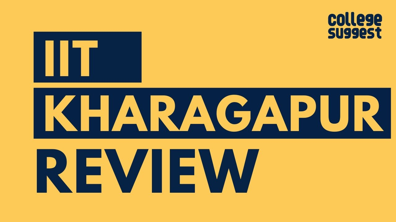IIT Kharagpur Review 2020   Students   Campus Life   Faculty   Placements   Recruiters  