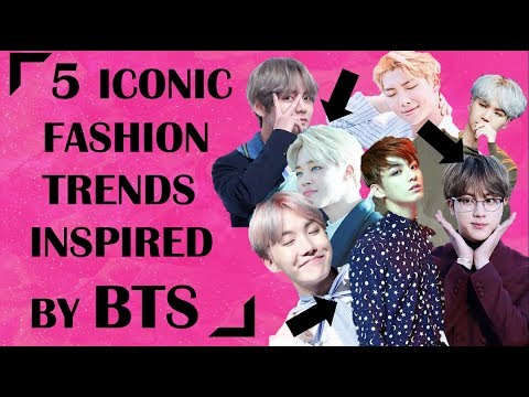 5 ICONIC FASHION TRENDS inspired by BTS