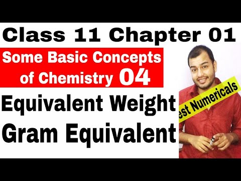 Class 11 Chapter 01: Some Basic Concepts of Chemistry :Equivalent Weight and Gram Equivalent part 1