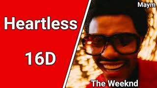 Heartless - The Weeknd [16D AUDIO | NOT 8D/9D]
