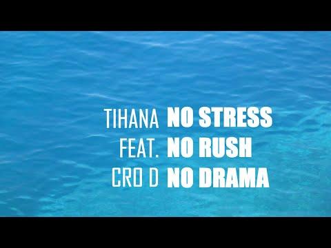 Tihana feat. Cro D - No stress no rush no drama
