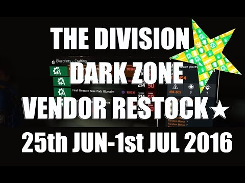 The Division : Dark Zone Vendor Restock 25thJune -1st July 2016 (AEST)★