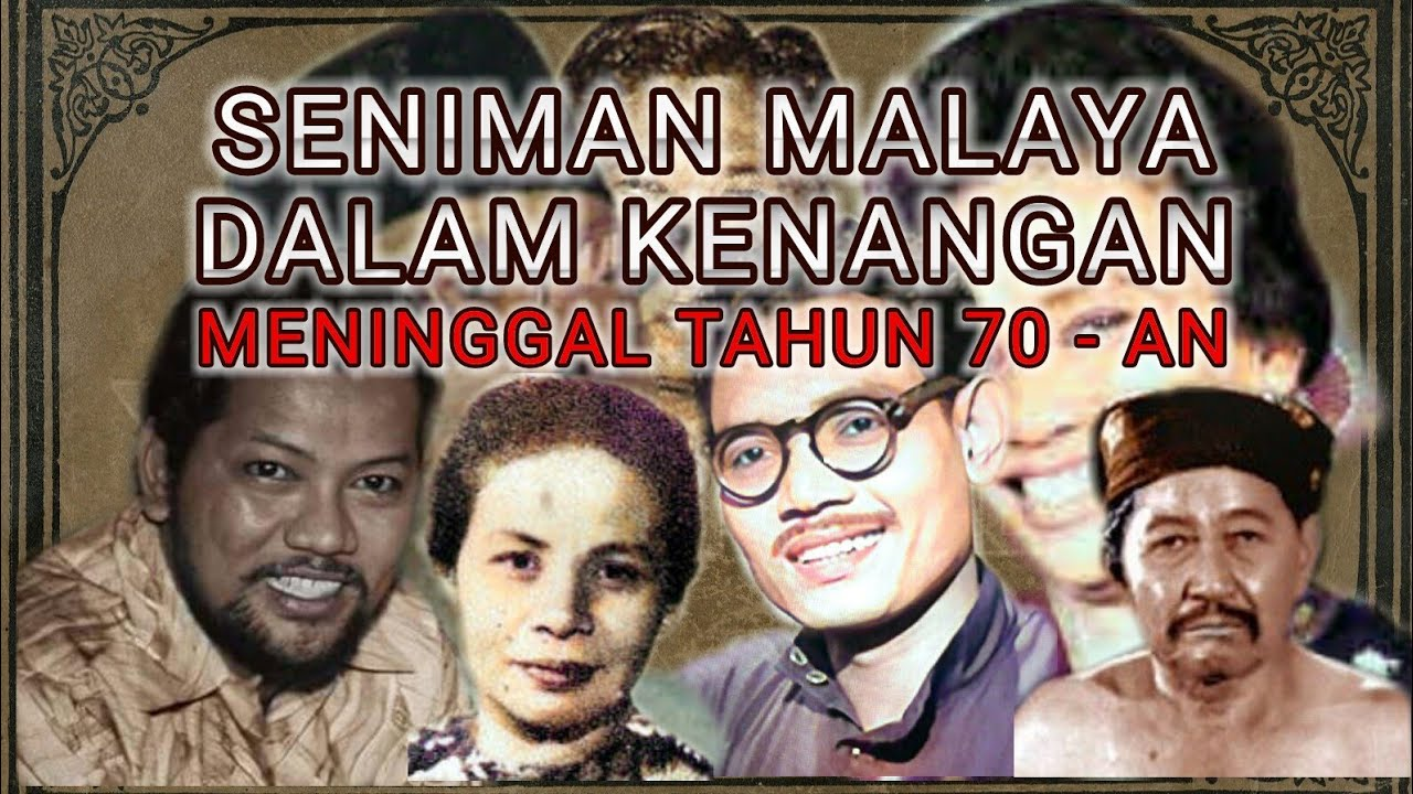 Seniman Malaya Meninggal Dunia Era 70-an
