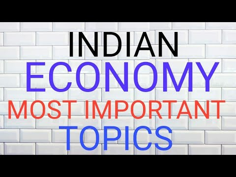 INDIAN ECONOMY | MOST IMPORTANT TOPICS