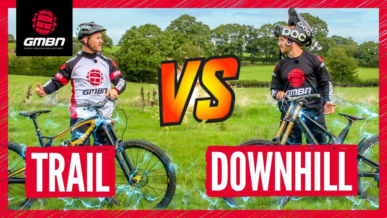 trail bike vs downhill mountain bike the challenges youtube