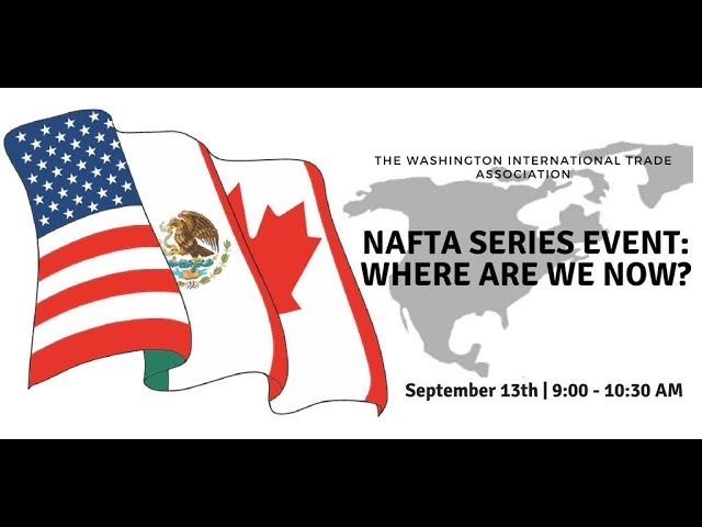 09/13/18 WITA NAFTA Series: Where Are We Now? | Part  1