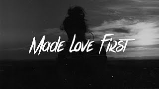 Marc E. Bassy - Made Love First Lyrics (Feat. Kehlani)