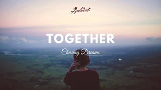 Chasing Dreams - Together